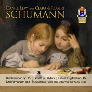Daniel Levy plays Clara & Robert Schumann Vol. 4