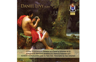Daniel Levy plays Clara & Robert Schumann & Brahms vol.6