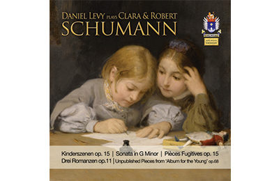Daniel Levy plays Clara & Robert Schumann vol.4